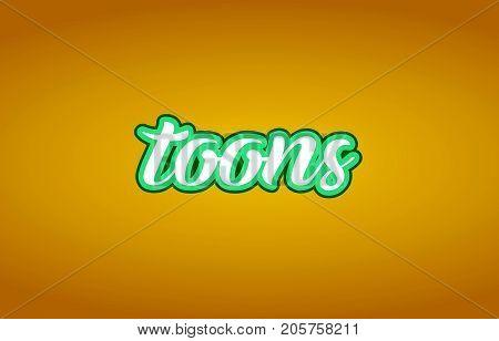 Toons Word Text Logo Icon Typography Design Green Yellow