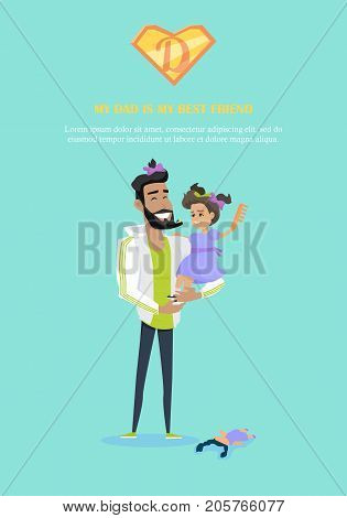 My dad is my best friend vector banner. Flat design. Daughter beard comb and braid her father sitting in his arms. Playing with child. Father day celebrating. Family values and relationships.