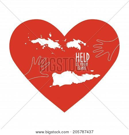Vector Illustration: helping hands, heart, U.S. Virgin Islands, known as USVI map. Support for  charity or relief work after Hurricane Maria, floods, landfalls. Text: Help U.S. Virgin Islands
