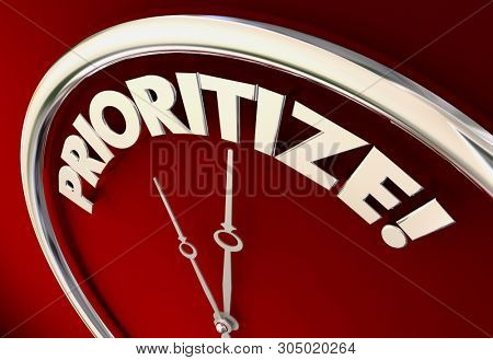 Prioritize Clock Time to Set Priorities 3d Illustration