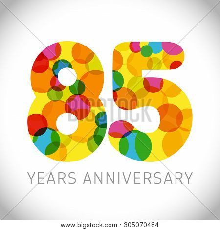 85 Th Anniversary Numbers. 85 Years Old Multicolored Logotype. Congrats Age Greetings, Congratulatio