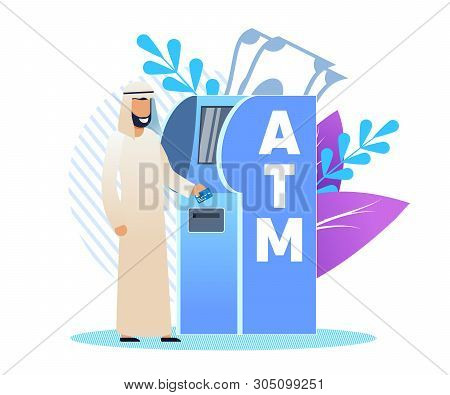 Man In Arab Clothing At An Atm, Cartoon Flat. Bank Uses Multilingual Interface For Foreign Customers