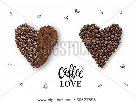 Coffee Powder And Beans In Shape Of Heart With Lettering And Doodle Elements. Flat Lay. From Top Vie