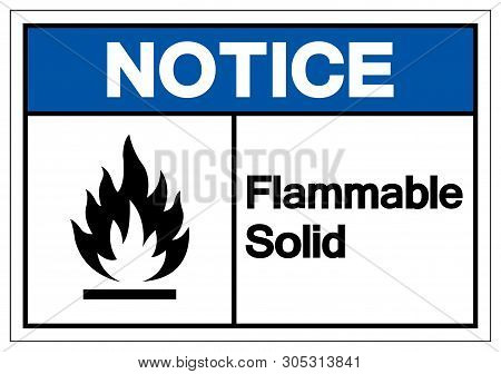 Notice Flammable Solid Symbol Sign ,vector Illustration, Isolate On White Background Label .eps10