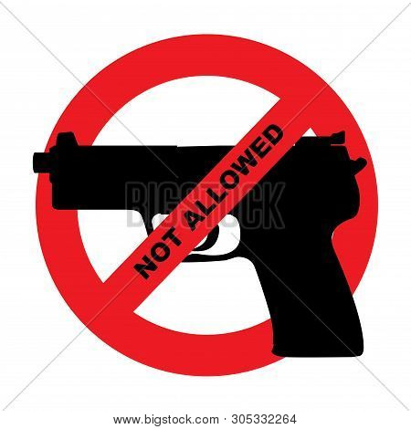 Gun Not Allowed Illustration In Vector Format. Includes Automatic Pistol Surrounded By Circle With G