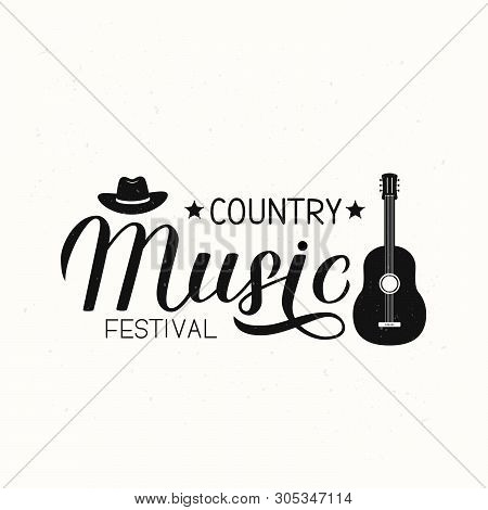 Country Music Festival Lettering With Hat And Guitar. Shabby Retro Inscription.  Acoustic Guitar Mus