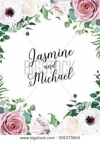 Dusty Pink, Creamy White Antique Rose, Pale Flowers, Anemone Vector Design Wedding Frame. Eucalyptus