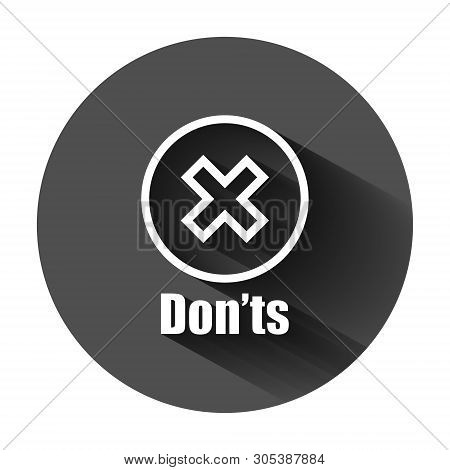 Donts Sign Icon In Flat Style. Unlike Vector Illustration On Black Round Background With Long Shadow