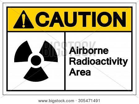 Caution Airborne Radioactivity Area Symbol Sign, Vector Illustration, Isolate On White Background La