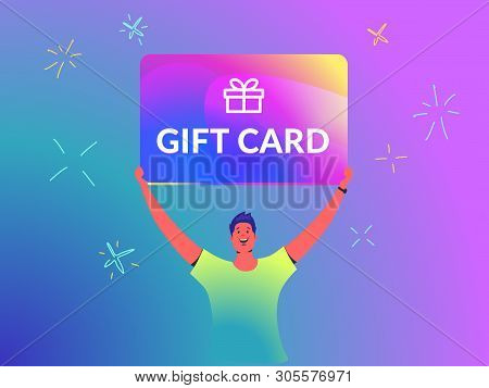 Gift Card Concept Vector Illustration Of Young Man Holds Over His Head Big Brilliant Gift Card Like