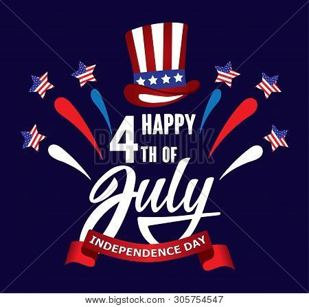 Happy Fourth Of July Independence Day Usa  Handwritten Phrase With Stars, American Flag, Hat Of Uncl