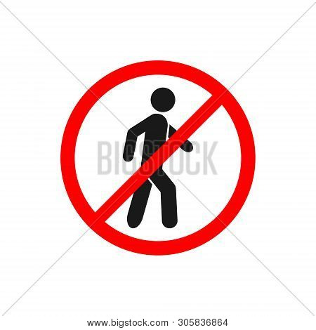 No Walking Traffic Sign, Prohibition No Pedestrian Sign Vector For Graphic Design, Logo, Web Site, S