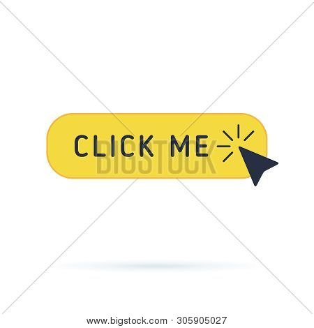 Click Button With Hand Pointer Clicking. Click Me Vector Web Button. Isolated Website Yellow Bar Ico