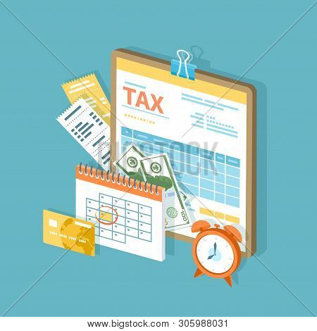 Tax Payment. Government, State Taxes. Payment Day. Tax Form On A Clipboard, Financial Calendar, Cloc