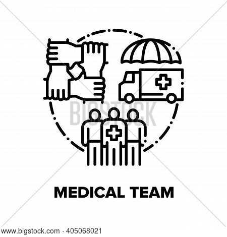 Medical Team Vector Icon Concept. Hospital And Ambulance Medicine Team Workers Doctor, Nurse And Scr