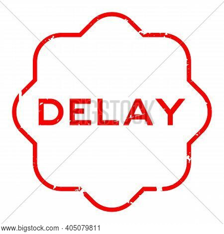 Grunge Red Delay Word Rubber Seal Stamp On White Background