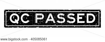 Grunge Black Qc (quality Control) Passed Word Square Rubber Seal Stamp On White Background
