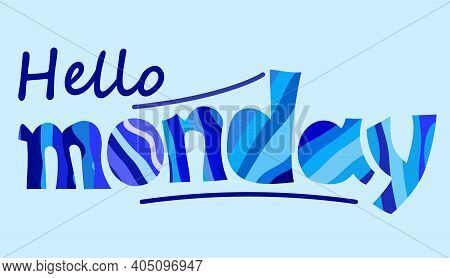 Hello Monday Words Quote Vector Lettering. Graphic Design Typography Element. Hand Written Postcard.