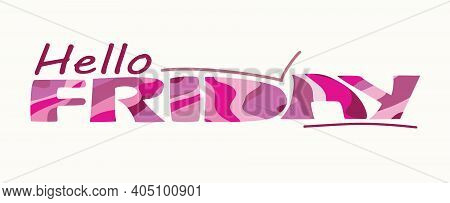 Hello Friday Words Quote Vector Lettering. Graphic Design Typography Element. Hand Written Postcard.