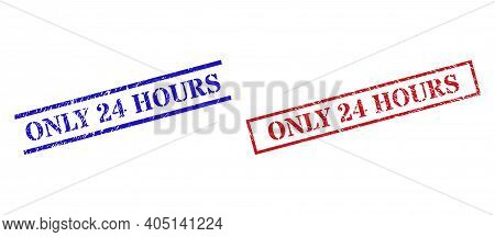 Grunge Only 24 Hours Rubber Stamps In Red And Blue Colors. Stamps Have Distress Style. Vector Rubber