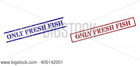 Grunge Only Fresh Fish Stamp Seals In Red And Blue Colors. Seals Have Rubber Surface. Vector Rubber