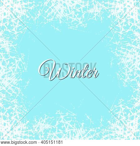Ice Crystals Design Texture On Freeze Window. Vector Frame With Frosted Patterns. Winter Holiday Bac