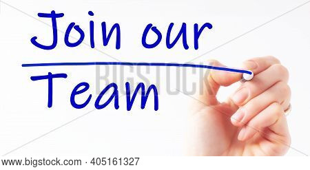 Hand Writing Inscription Join Our Team With Blue Marker, Concept, Stock Image