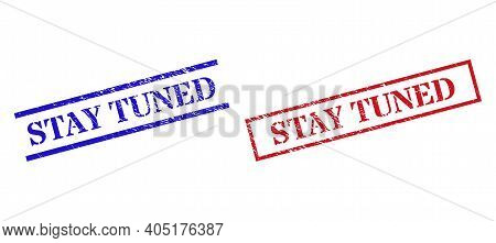 Grunge Stay Tuned Rubber Stamps In Red And Blue Colors. Seals Have Rubber Style. Vector Rubber Imita