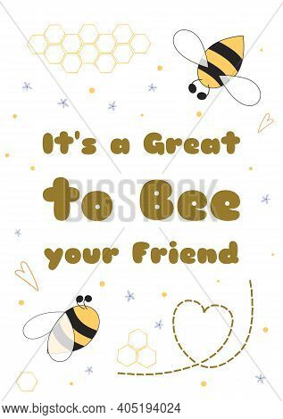 Bee Valentine Card. Cute Cartoon Bee Poster. Text Its A Great To Bee Your Friend Valentines Day Card