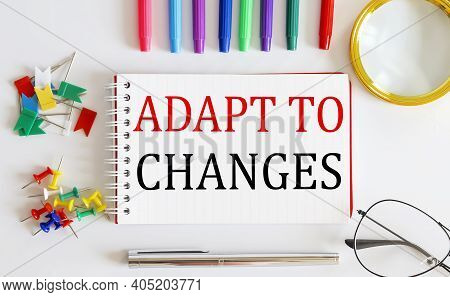 Adapt To Changes On The Notepad Concept Text Words Onthe Notepad