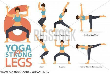 Infographic Of 6 Yoga Poses For Yoga At Home In Concept Of Strong Legs  In Flat Design. Woman Exerci