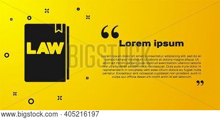 Black Law Book Icon Isolated On Yellow Background. Legal Judge Book. Judgment Concept. Vector