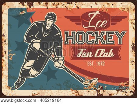 Ice Hockey Sport Fan Club Rusty Metal Plate. Hockey Team Player In Helmet And Gloves, Ice Skating Wi