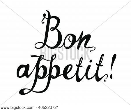 Bon Appetit. Good Appetite In French. Vector Word Of Calligrapic Letters Black On White