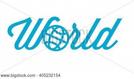 World Emblem, Lettering. Flat Vector Illustration Isolated On White.