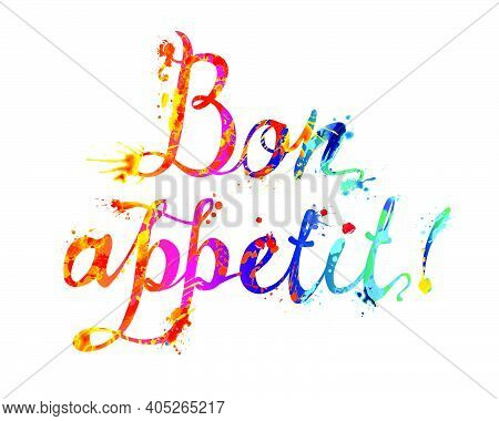 Bon Appetit. Good Appetite In French. Vector Word Of Calligraphic Splash Paint Letters