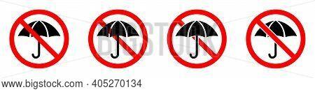 Umbrella Are Forbidden. Stop Umbrella Icons Set. Vector Illustration. No Umbrella Sign On White Back