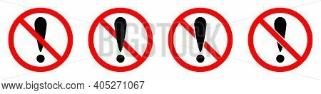 No Exclamation Mark. Exclamation Mark Icons Set. Exclamation Mark Is Prohibited. Stop Or Ban Red Rou