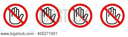 Stop Or Ban Red Round Sign With Hand Icon. Vector Illustration. Forbidden Signs Set. Touch With Hand