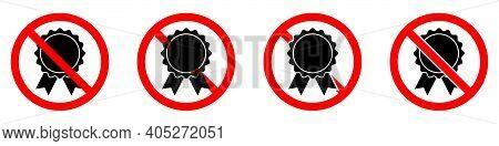 No Medal Icon. Garantie Ban Icon. Award Is Prohibited. Stop Or Ban Red Round Sign With Medal Icon. V