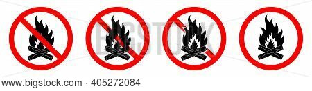Stop Bonfire Icons. No Fire Icons Set. Red Ban Of Flame Signs. Vector Illustration. Make A Fire Is P
