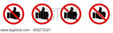 Thumb Up Is Forbidden. Thumb Up With Ban Icon. Liked Icons Set. Stop Or Ban Red Round Sign With Appr