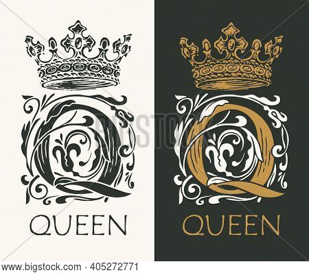 Vintage Monogram With An Ornate Initial Letter Q, Hand-drawn Crown And Inscription Queen. Beautiful
