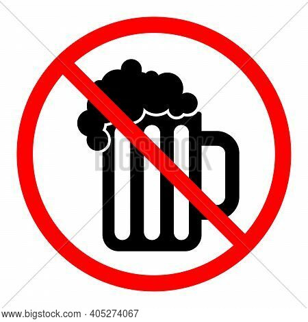 Beer Ban Sign. Alcohol Is Prohibited. Stop Or Ban Red Round Sign With Beer Glasses Icon. Vector Illu