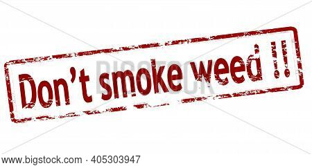 Rubber Stamp With Text Don T Smoke Weed Inside, Vector Illustration