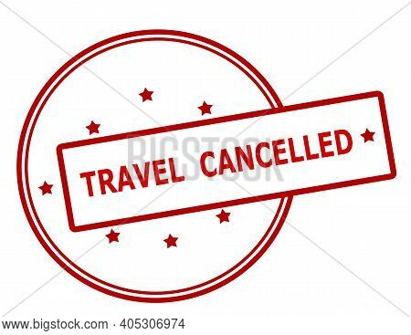 Rubber Stamp With Text Travel Cancelled Inside, Vector Illustration