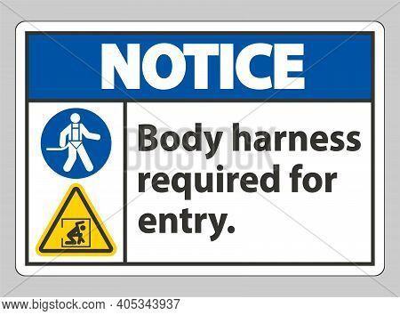 Notice Sign Body Harness Required For Entry