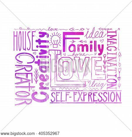 Watercolor Lettering Composition Of Words. Life Values And Creativity Self Realization. A Family Hom