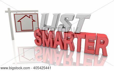 List Smarter Sell Your Home House Real Estate Sale Listing Sign 3d Illustration