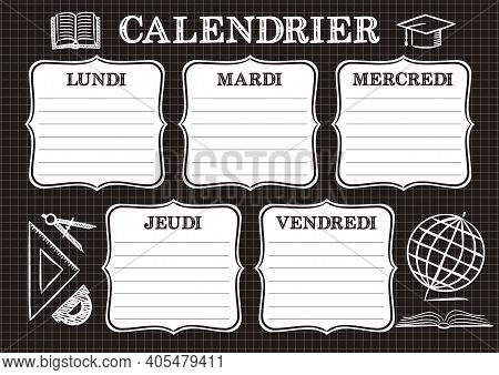 French Template Of A School Schedule For 5 Days Of The Week For Students. Vector Illustration In Cha